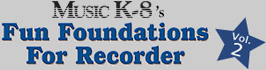 Music K-8's Fun Foundations For Recorder